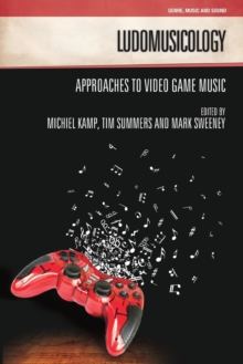 Image for Ludomusicology  : approaches to video game music
