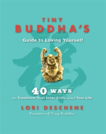 Image for Tiny Buddha's guide to loving yourself  : 40 ways to transform your inner critic and your life