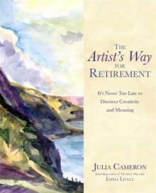 Image for The artist's way for retirement  : it's never too late to discover creativity and meaning