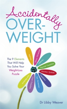 Image for Accidentally overweight  : the 9 elements that will help you solve your weight-loss puzzle