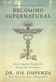 Image for Becoming supernatural  : how common people are doing the uncommon