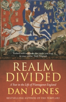 Image for Realm divided  : a year in the life of Plantagenet England