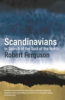 Image for Scandinavians  : in search of the soul of the north