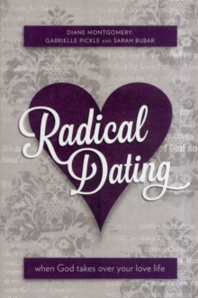 Image for Radical Dating : When God takes over your love life