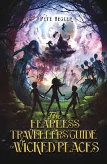 Image for The fearless travellers' guide to wicked places