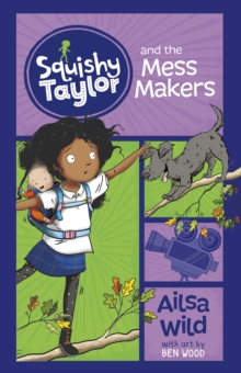 Image for Squishy Taylor and the mess makers