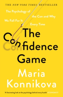 Image for The confidence game  : the psychology of the con and why we fall for it every time