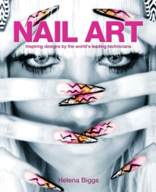 Image for Nail art: inspiring designs by the world's leading technicians