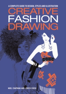 Image for Creative fashion drawing: a complete guide to design and illustration styles