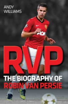Image for RVP  : the biography of Robin Van Persie