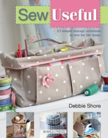 Image for Sew useful  : 23 simple storage solutions to sew for the home