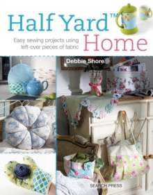 Image for Half yard home  : easy sewing projects using left-over pieces of fabric