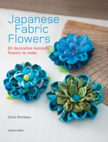 Image for Japanese fabric flowers  : 65 decorative kanzashi flowers to make