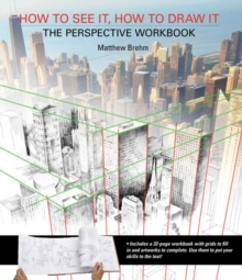 Image for How to see it, how to draw it  : the perspective workbook