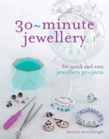 Image for 30-minute jewellery  : 60 quick and easy jewellery projects