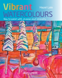 Image for Vibrant watercolours  : how to paint with drama and intensity