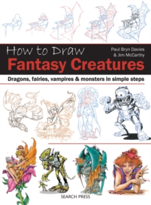 Image for How to draw fantasy creatures  : dragons, fairies, vampires and monsters in simple steps