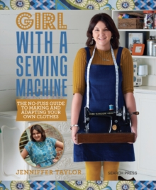 Image for Girl with a sewing machine  : the no-fuss guide to adapting and making your own clothes