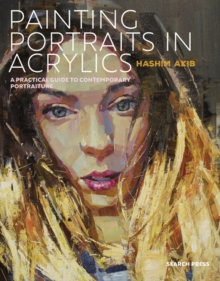 Image for Painting portraits in acrylics  : a practical guide to contemporary portraiture
