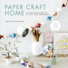 Image for Paper craft home  : 25 beautiful projects to cut, fold and shape