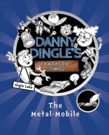 Image for Danny Dingle's fantastic finds  : the metal-mobile