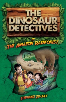 Image for The dinosaur detectives in the Amazon rainforest