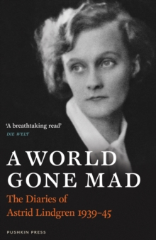 Image for A world gone mad  : the diaries of Astrid Lindgren, 1939-45