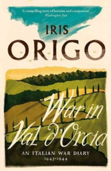 Image for War in Val D'Orcia  : an Italian war diary, 1943-1944