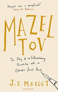 Image for Mazel tov  : the story of my extraordinary friendship with an Orthodox Jewish family