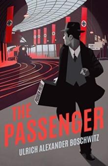 The passenger - Boschwitz, Ulrich Alexander