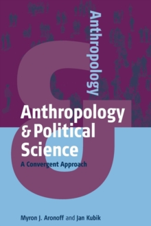 Image for Anthropology and political science  : a convergent approach