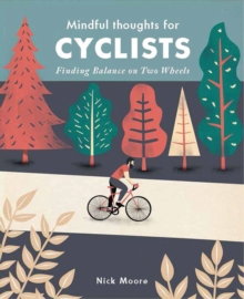 Image for Mindful thoughts for cyclists  : finding balance on two wheels