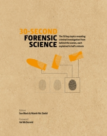 Image for 30-second forensic science  : the 50 key topics revealing criminal investigation from behind the scenes