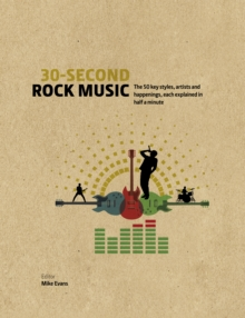 Image for 30-second rock music  : the 50 key styles, artists and happenings each explained in half a minute