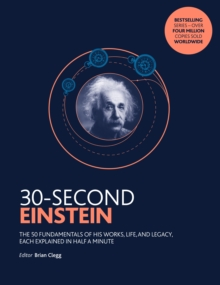 Image for 30-second Einstein  : the 50 fundamentals of his work, life and legacy, each explained in half a minute