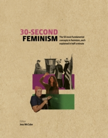 Image for 30-second feminism  : 50 key ideas, events, and protests, each explained in half a minute