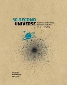 Image for 30-second universe  : 50 most significant ideas, theories, principles and events that sum up the field