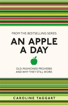Image for An apple a day  : old-fashioned proverbs and why they still work