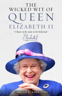 Image for The wicked wit of Queen Elizabeth II