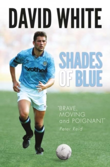 Image for Shades of blue  : the life of a Manchester City legend and the story that shook football