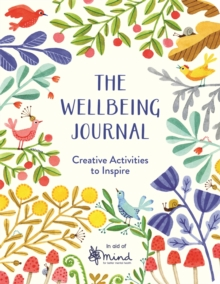 The wellbeing journal  : creative activities to inspire - MIND