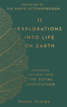 Image for 11 explorations into life on Earth  : Christmas lectures from the Royal Institution