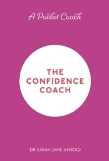 The confidence coach - Arnold, Dr. Sarah Jane