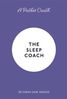 The sleep coach - Arnold, Dr Sarah Jane