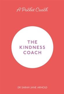 The kindness coach - Arnold, Dr. Sarah Jane