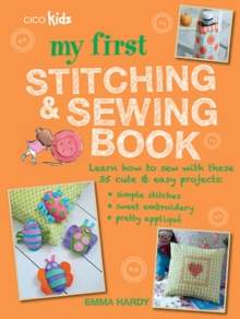 Image for My first stitching and sewing book  : learn how to sew with these 35 cute & easy projects