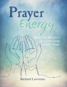 Image for Prayer energy  : how to channel the power of the universe
