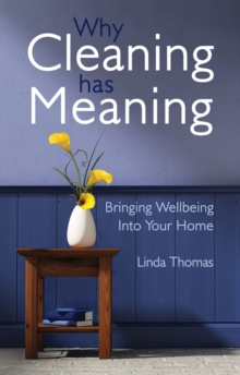 Image for Why cleaning has meaning  : bringing wellbeing into your home