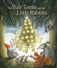 Image for The yule tomte and the little rabbits  : a Christmas story for advent