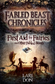 Image for First aid for fairies and other fabled beasts
